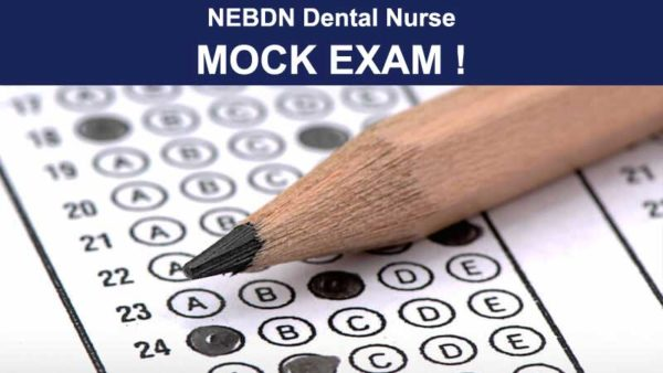 NEBDN Online Written Exam Revision and Preparation Dental Nurses by Dental Tutors Mock Exams